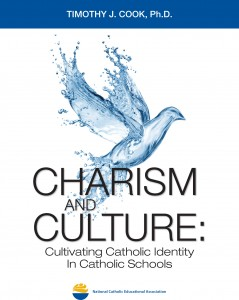 Charism and Culture: Cultivating Catholic Identity in Catholic Schools