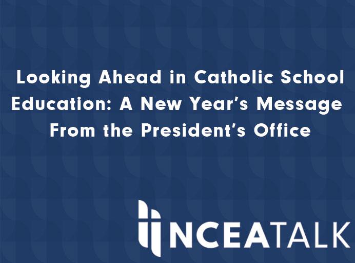Looking Ahead in Catholic School Education