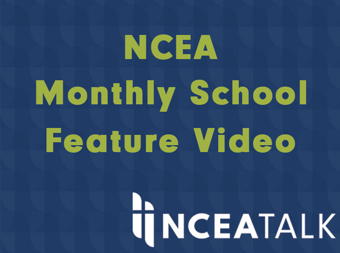 NCEA Monthly School Feature Video