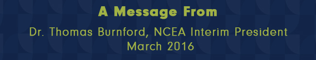 Monthly Message From NCEA Interim President – March 2016