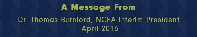 Monthly Message From NCEA Interim President – April 2016