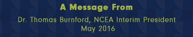 Monthly Message From NCEA Interim President – May 2016