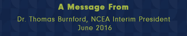 Monthly Message From NCEA Interim President – June 2016