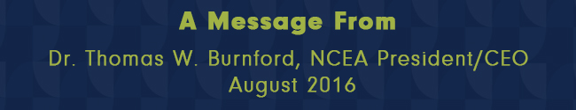 Message from NCEA's President/CEO – August 2016