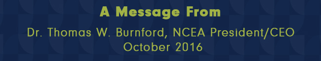 Monthly Message from NCEA President/CEO, October 2016