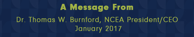 Monthly Message from NCEA President/CEO – January 2017