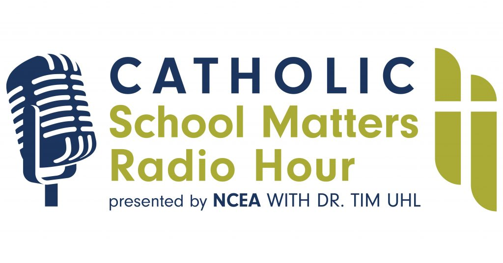 Catholic School Matters Radio Hour
