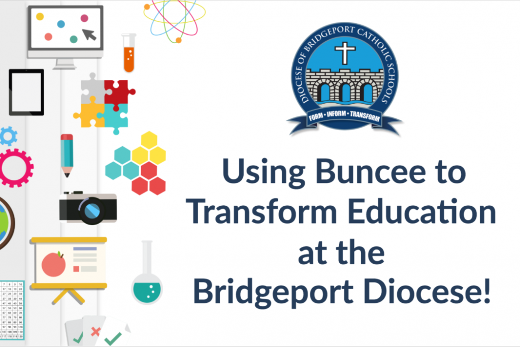 Using BUNCEE to Transform Education at the Bridgeport Diocese!