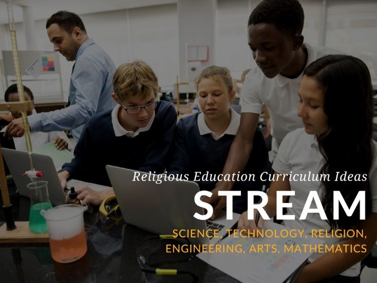 How to Integrate STREAM Curriculum into Religious Education